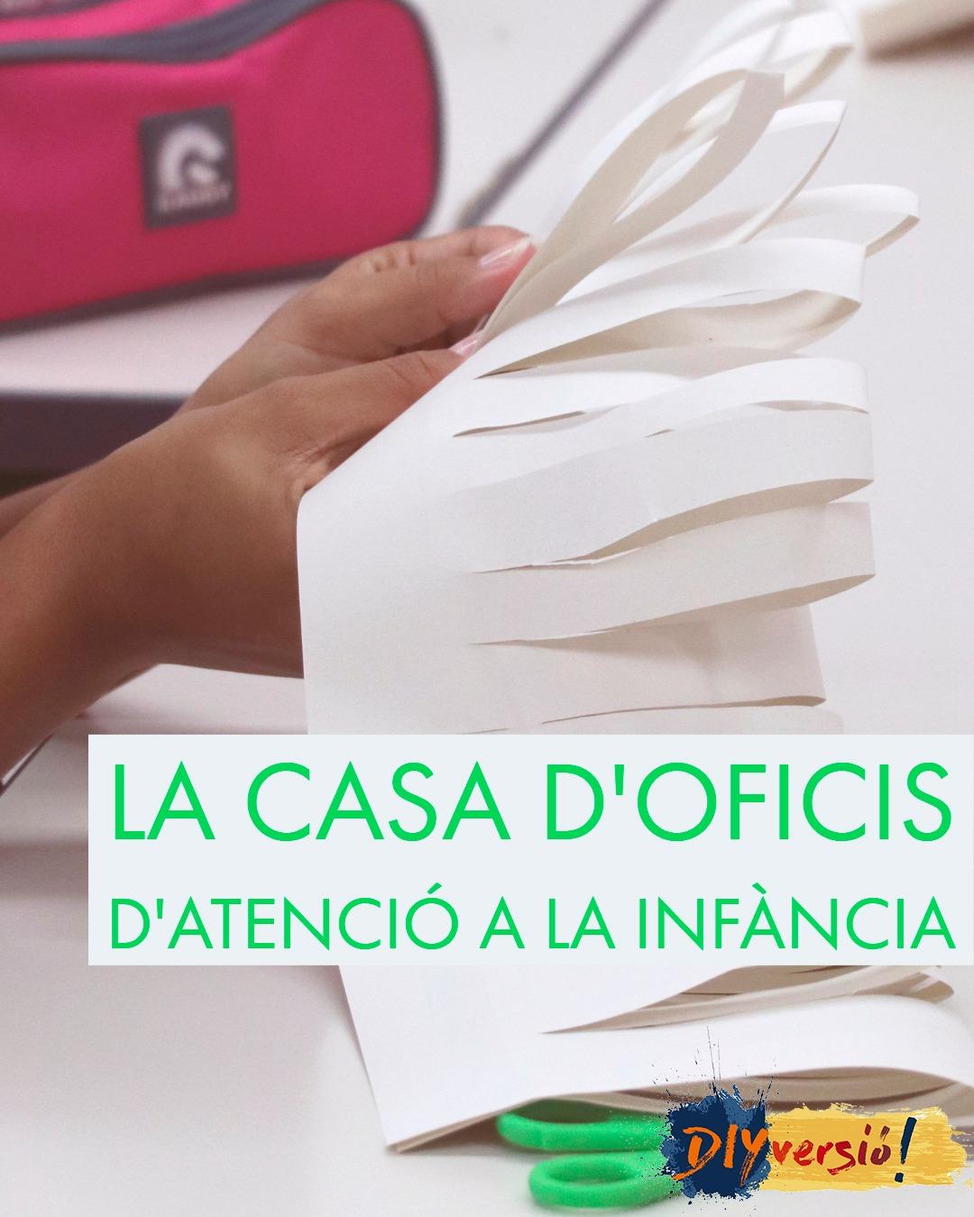 CASA D'OFICIS D'ATENCIÓ A LA INFÀNCIA